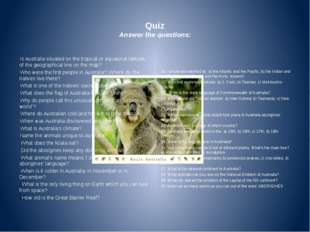 Quiz Answer the questions: Is Australia situated on the tropical or equatori