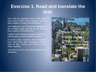 Exercise 1. Read and translate the text: Over half the population lives in th
