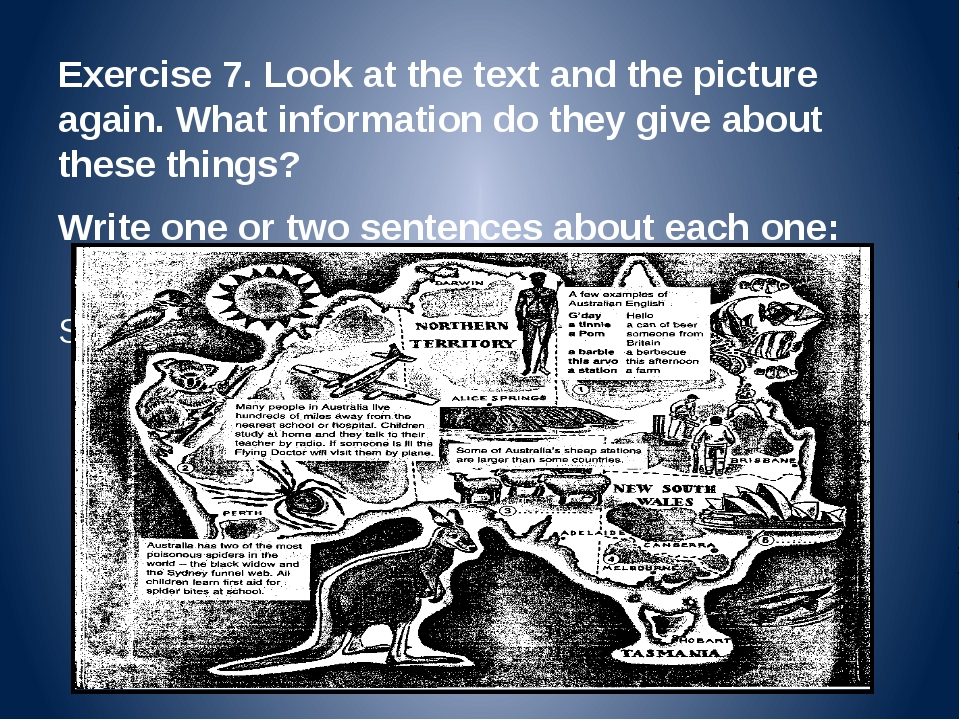 Exercise 7. Look at the text and the picture again. What information do they...