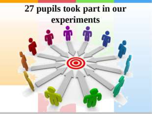 27 pupils took part in our experiments