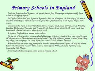 Primary Schools in England In Great Britain school begins at the age of four