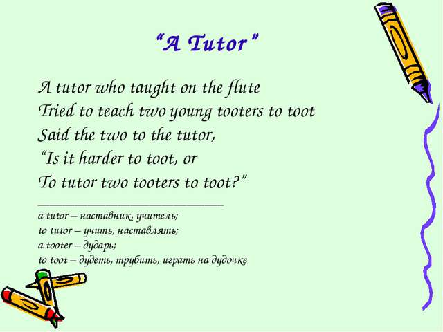"""""""A Tutor"""" A tutor who taught on the flute Tried to teach two young tooters to..."""