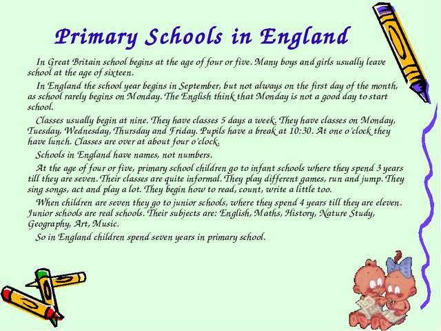 Primary Schools in England In Great Britain school begins at the age of four...