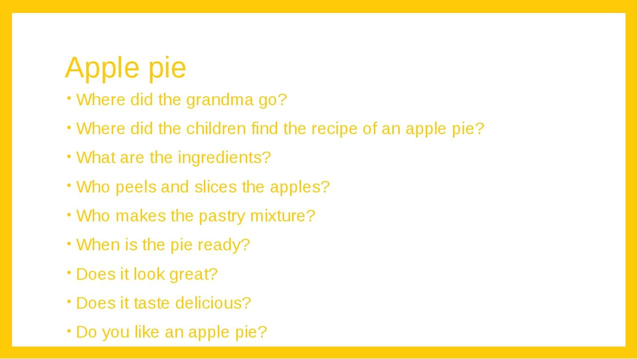 Apple pie Where did the grandma go? Where did the children find the recipe of...