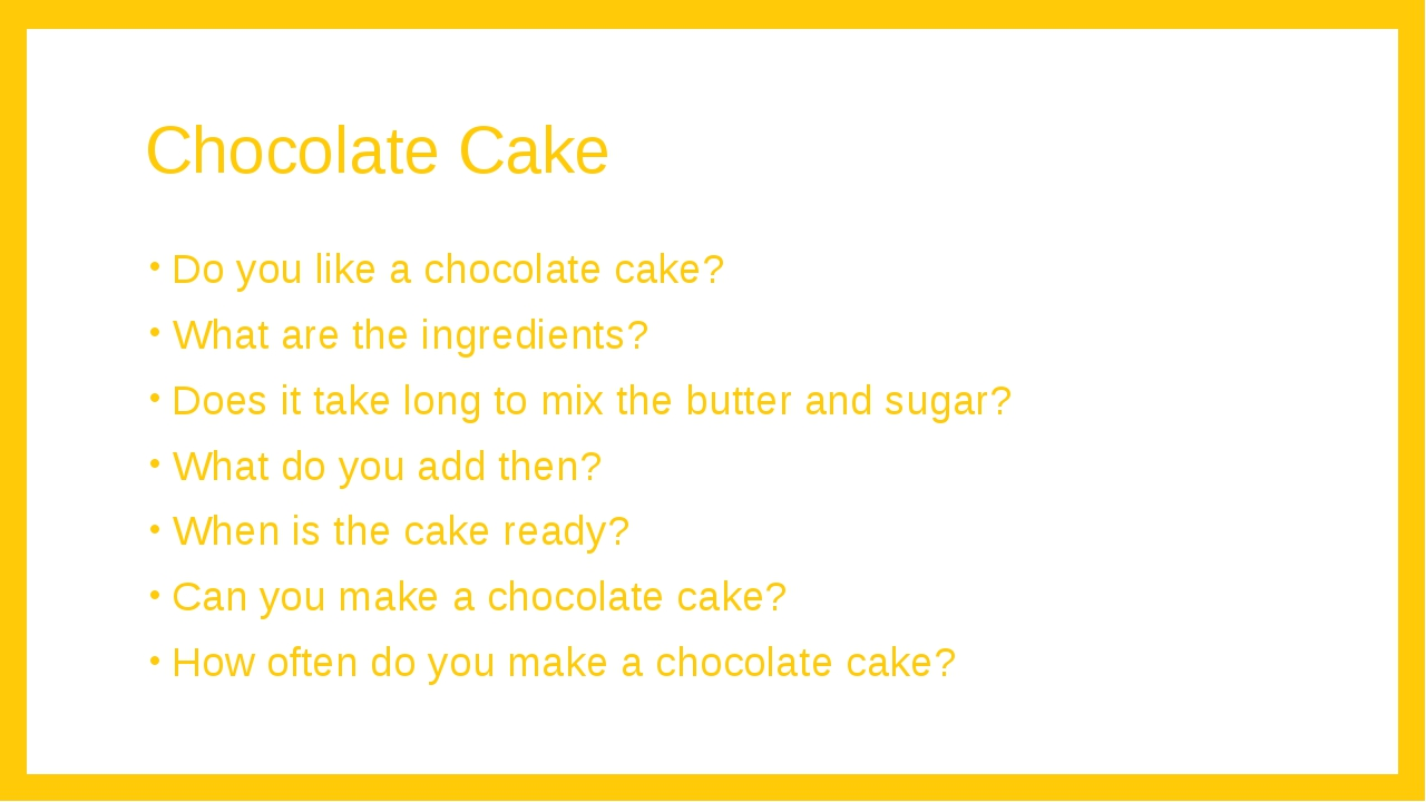 Chocolate Cake Do you like a chocolate cake? What are the ingredients? Does i...