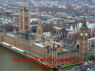 The capital of the country is London.