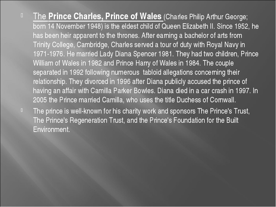 The Prince Charles, Prince of Wales (Charles Philip Arthur George; born 14 No...