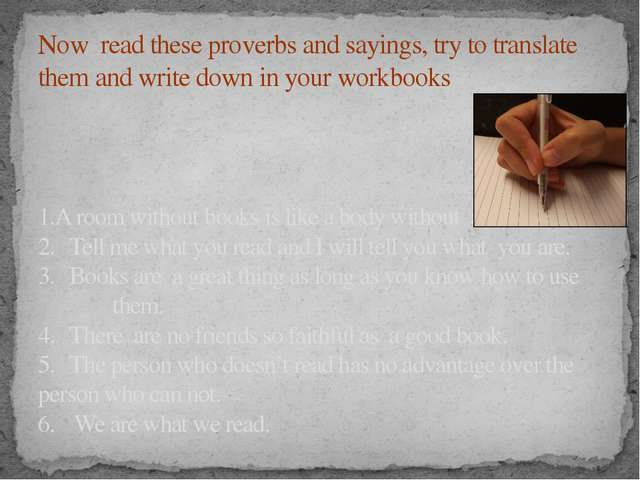Now read these proverbs and sayings, try to translate them and write down in...