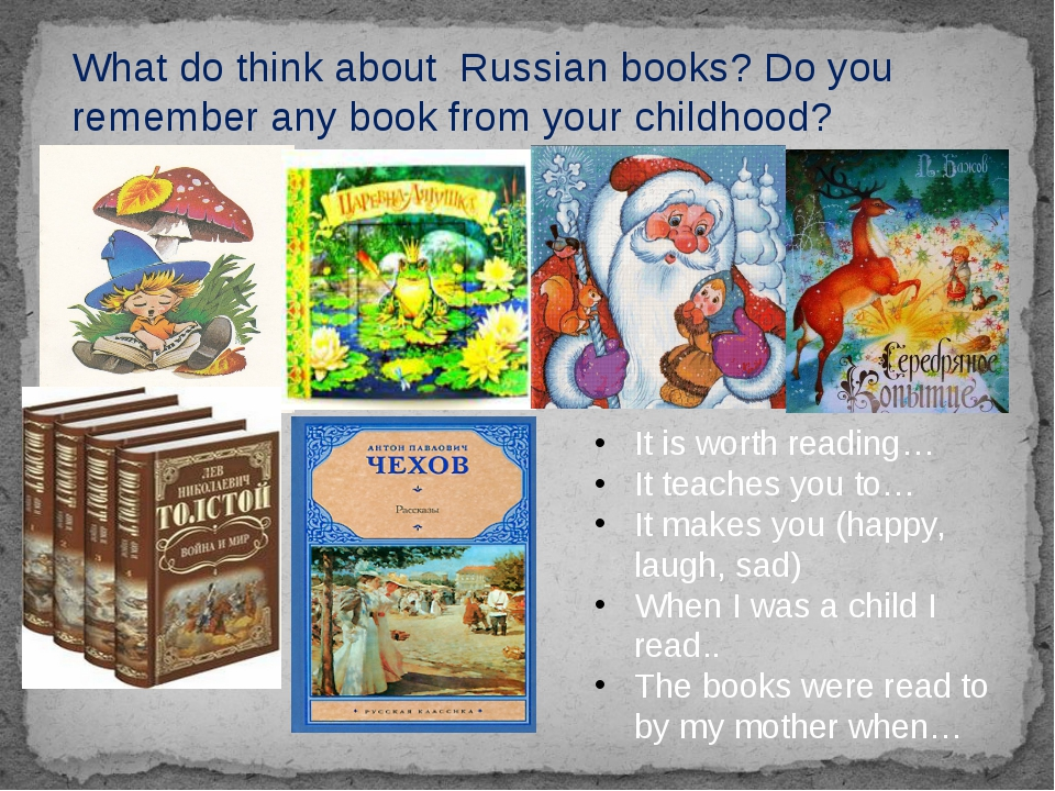 What do think about Russian books? Do you remember any book from your childho...