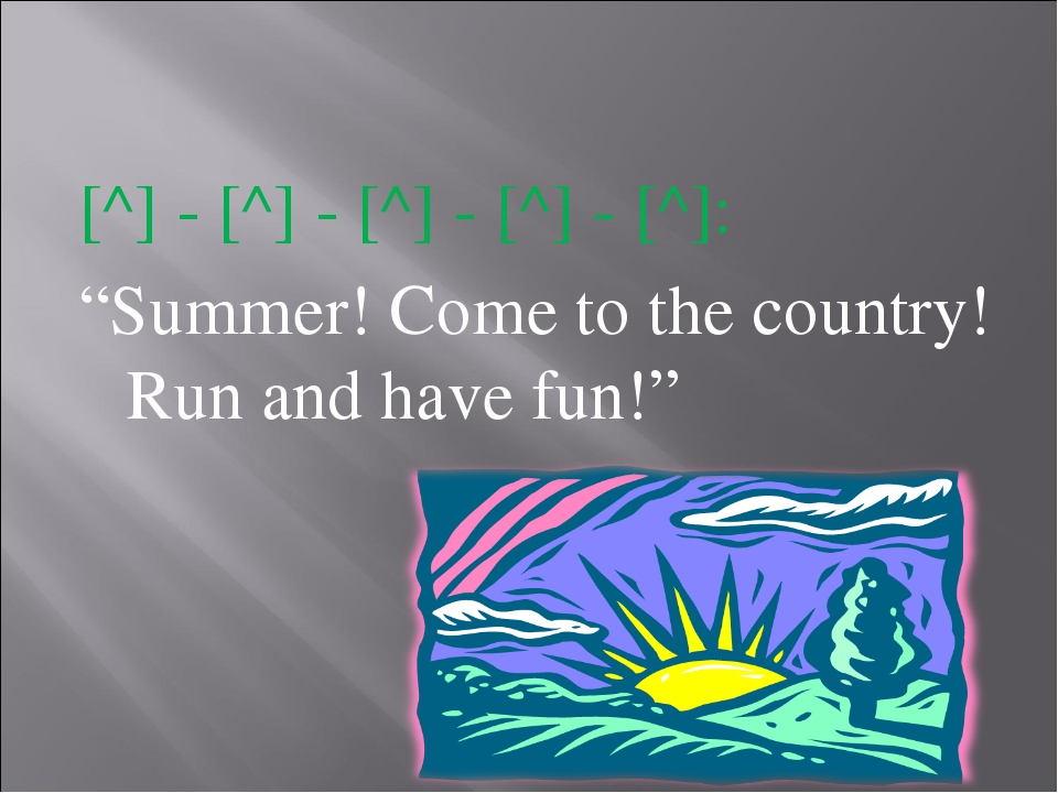 """[^] - [^] - [^] - [^] - [^]: """"Summer! Come to the country! Run and have fun!"""""""