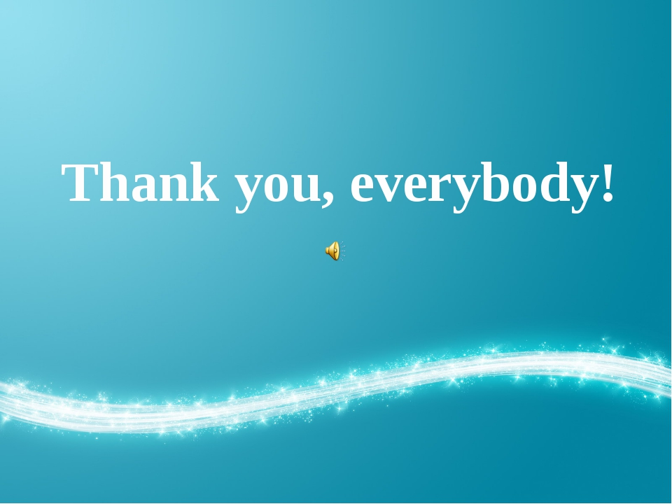 Thank you, everybody!