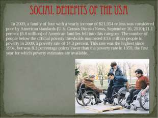 In 2009, a family of four with a yearly income of $21,954 or less was consid