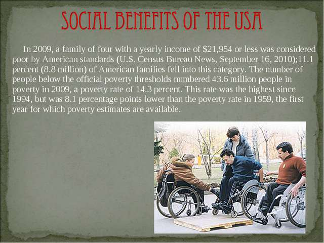 In 2009, a family of four with a yearly income of $21,954 or less was consid...