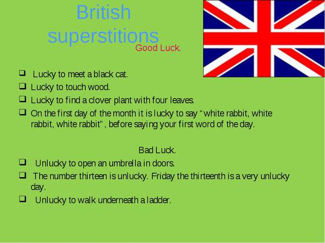 British superstitions Good Luck. Lucky to meet a black cat. Lucky to touch wo...