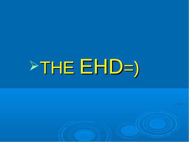 THE EHD=)
