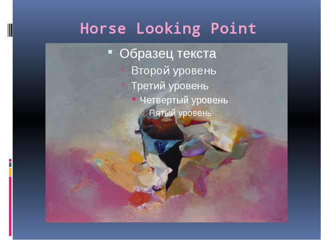 Horse Looking Point