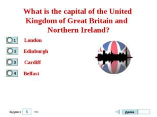 5 Задание What is the capital of the United Kingdom of Great Britain and Nort