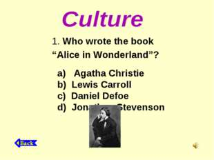 "Who wrote the book ""Alice in Wonderland""? a) Agatha Christie b) Lewis Carrol"