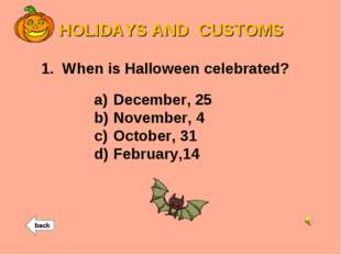 HOLIDAYS AND CUSTOMS 1. When is Halloween celebrated? December, 25 November,