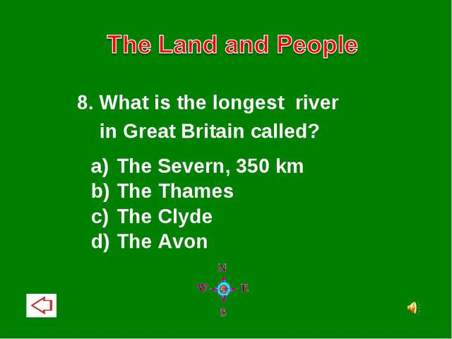 8. What is the longest river in Great Britain called? The Severn, 350 km The...