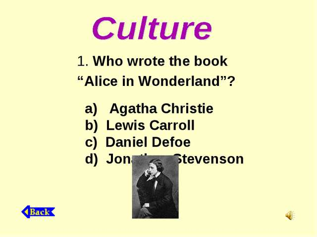 "Who wrote the book ""Alice in Wonderland""? a) Agatha Christie b) Lewis Carrol..."