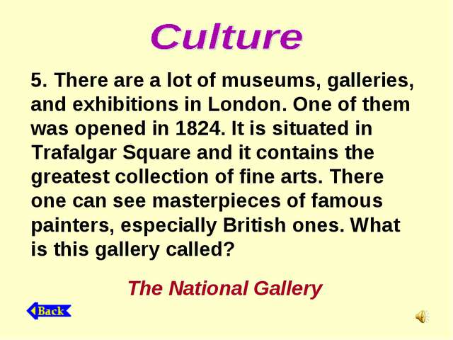 5. There are a lot of museums, galleries, and exhibitions in London. One of t...