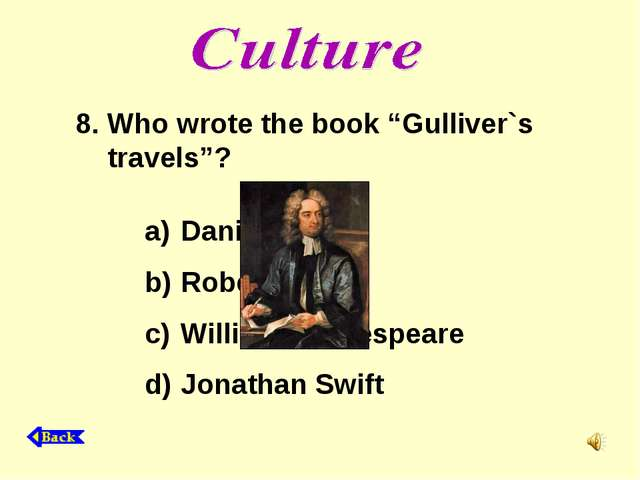 "8. Who wrote the book ""Gulliver`s travels""? Daniel Defoe Robert Burns William..."