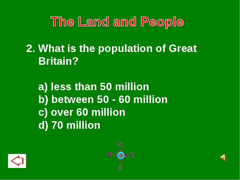 2. What is the population of Great Britain? a) less than 50 million b) betwee...