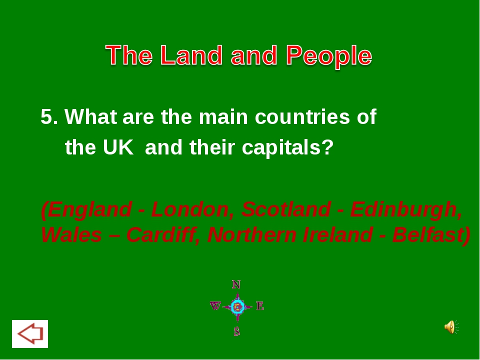 5. What are the main countries of the UK and their capitals? (England - Londo...