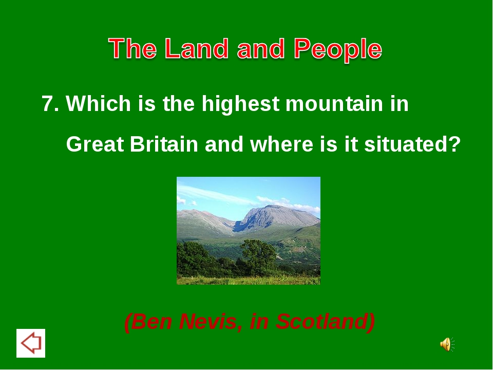 7. Which is the highest mountain in Great Britain and where is it situated? (...