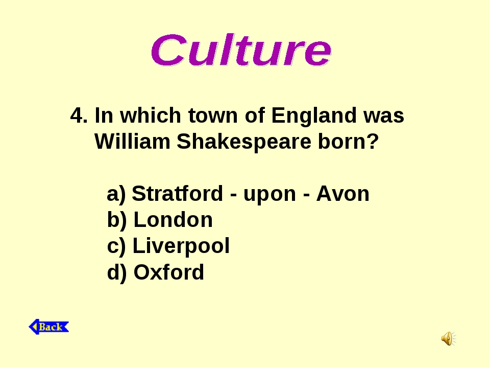 4. In which town of England was William Shakespeare born? a) Stratford - upon...