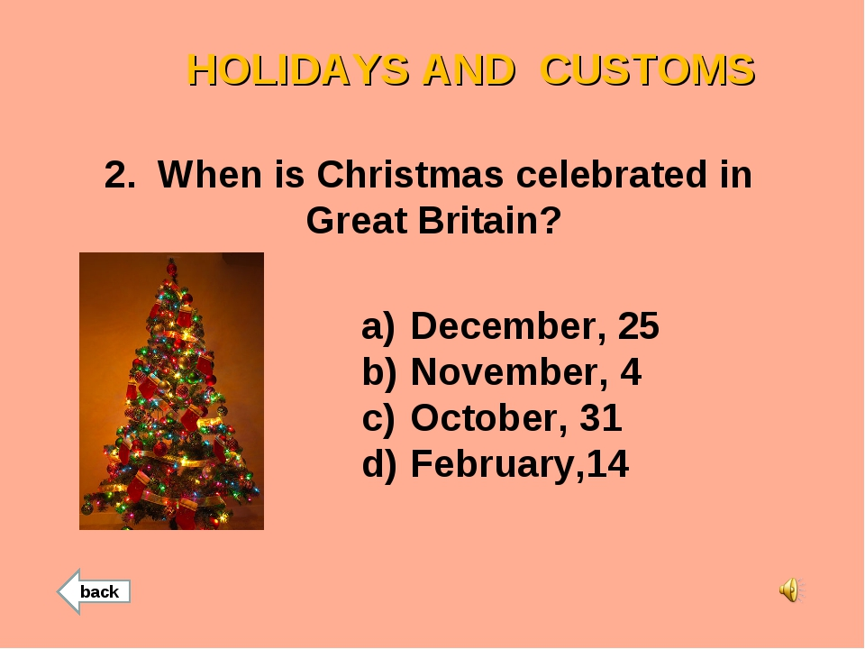 2. When is Christmas celebrated in Great Britain? December, 25 November, 4 Oc...