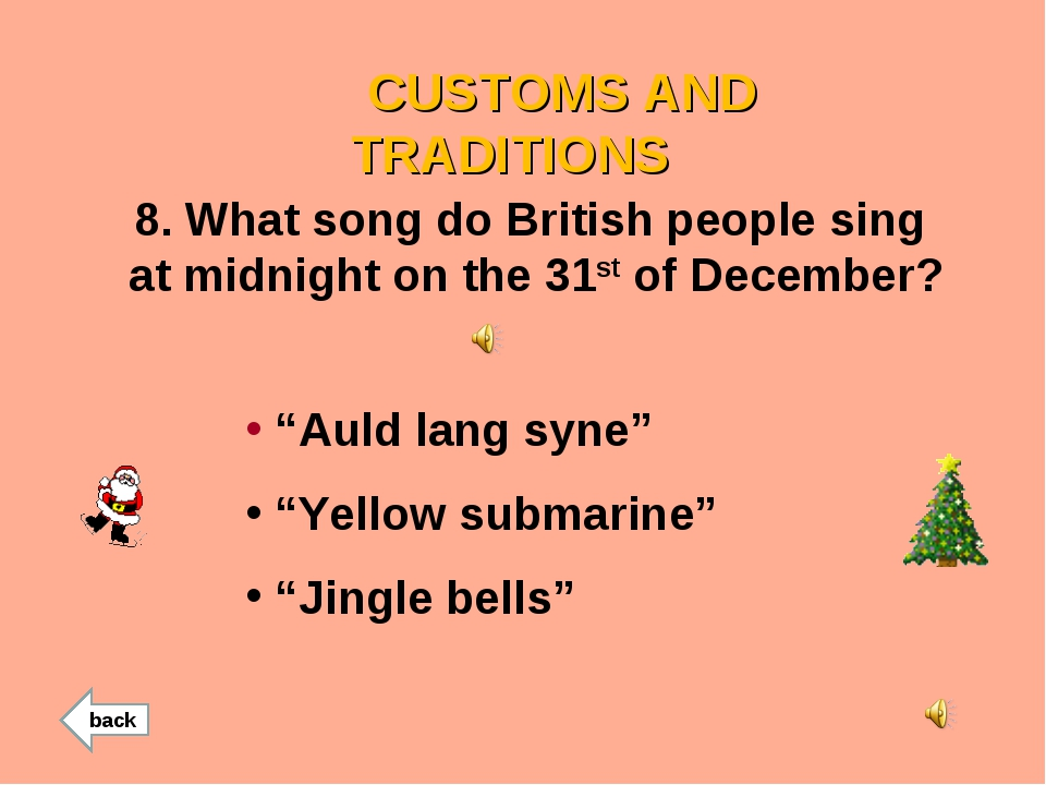 CUSTOMS AND TRADITIONS 8. What song do British people sing at midnight on th...