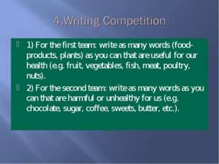 1) For the first team: write as many words (food- products, plants) as you ca