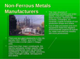 Non-Ferrous Metals Manufacturers There are two giant steelworks in the city,
