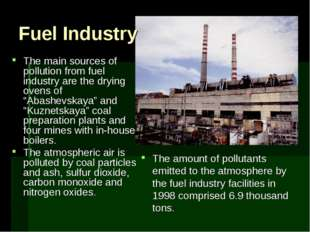 Fuel Industry The main sources of pollution from fuel industry are the drying