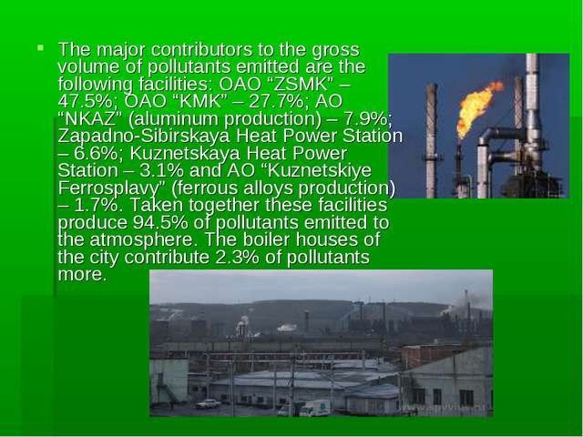 The major contributors to the gross volume of pollutants emitted are the foll...