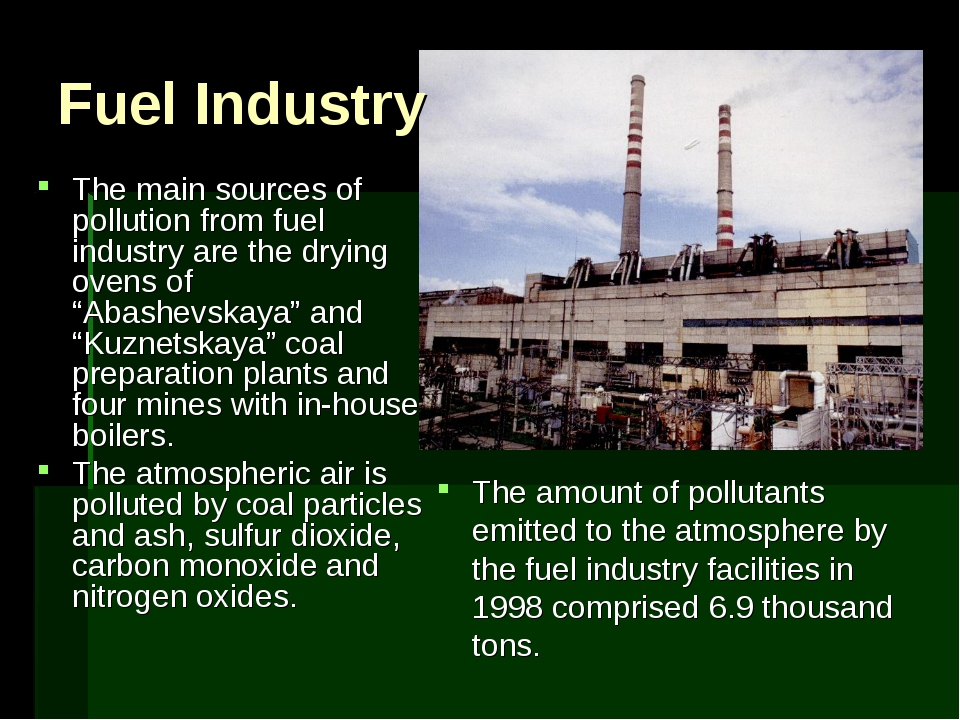 Fuel Industry The main sources of pollution from fuel industry are the drying...