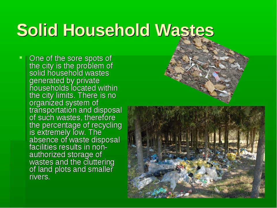 Solid Household Wastes One of the sore spots of the city is the problem of so...