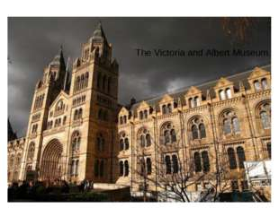 The Victoria and Albert Museum.