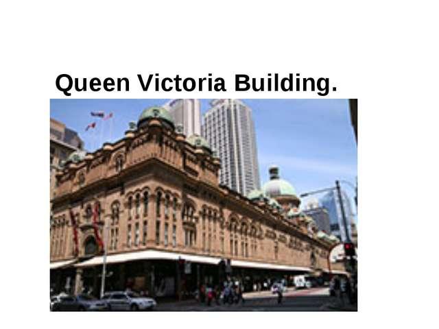 Queen Victoria Building.