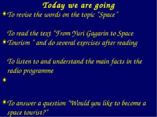 """To revise the words on the topic """"Space"""" To read the text """"From Yuri Gagarin"""