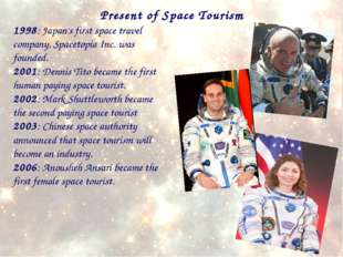 1998: Japan's first space travel company, Spacetopia Inc. was founded. 2001: