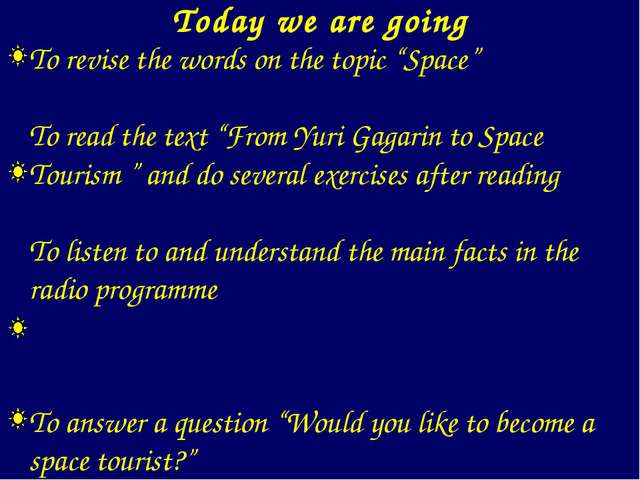 """To revise the words on the topic """"Space"""" To read the text """"From Yuri Gagarin..."""