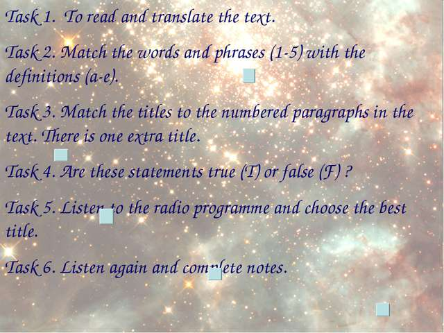 Task 1. To read and translate the text. Task 2. Match the words and phrases (...