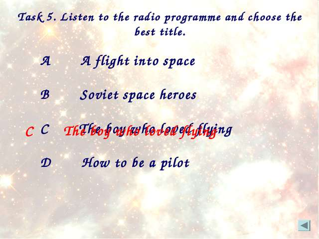 Task 5. Listen to the radio programme and choose the best title. A A flight i...
