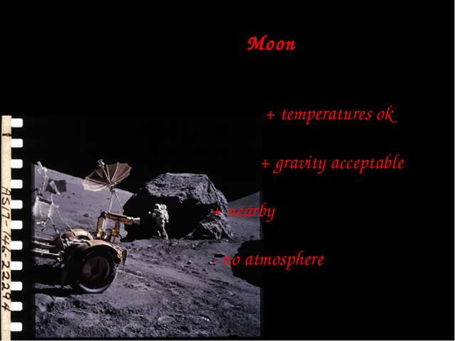 Moon + temperatures ok + gravity acceptable + nearby - no atmosphere