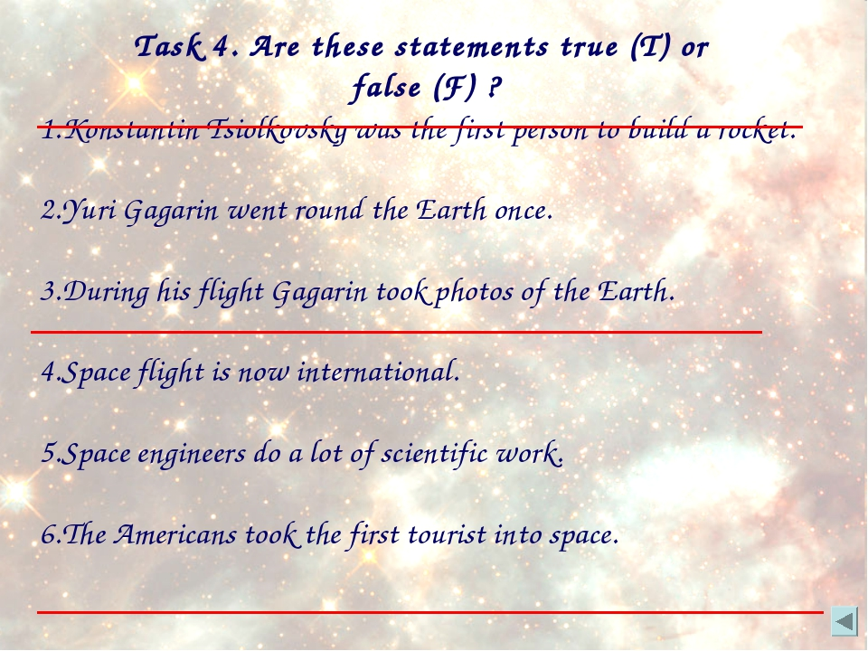 Task 4. Are these statements true (T) or false (F) ? 1.Konstantin Tsiolkovsky...