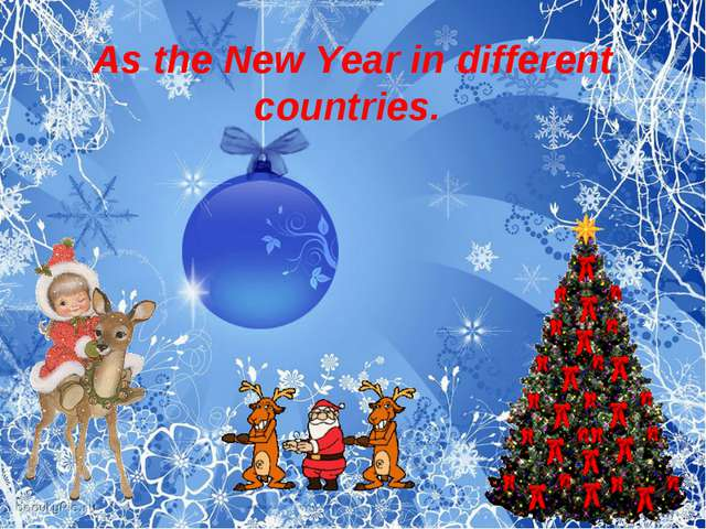 As the New Year in different countries.