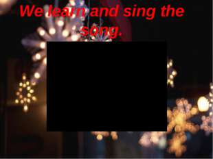 We learn and sing the song.